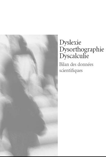 Dyslexie, dysorthographie, dyscalculie