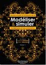 Modéliser & simuler. Épistémologies et pratiques de la modélisation et de la simulation, tome 1