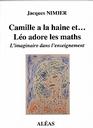 Camille a la haine et Leo adore les maths