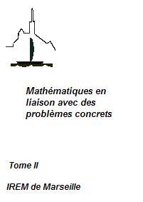 Mathématiques en liaison avec des problèmes concrets, tome 2